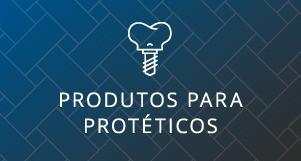 Produtos para Protéticos
