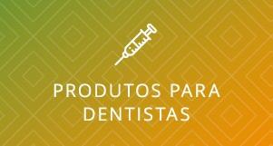 Produtos para Dentistas